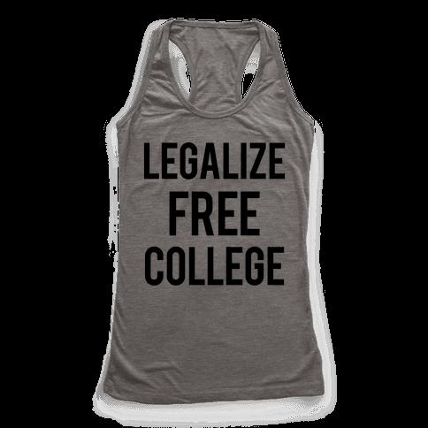 Legalize Free College Racerback Tank Top