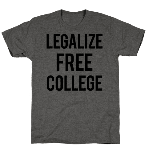 Legalize Free College Mens T-Shirt