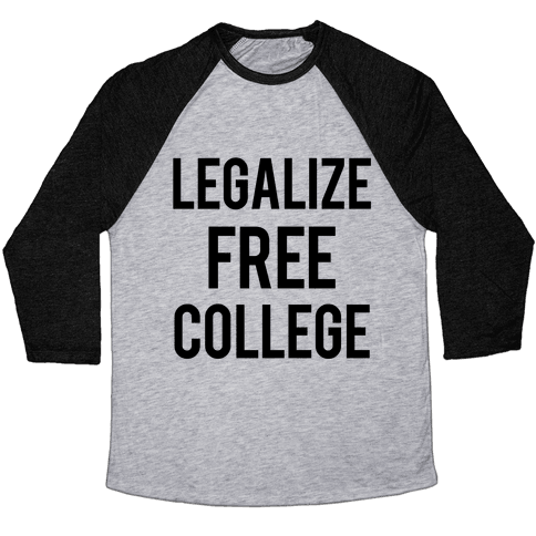 Legalize Free College Baseball Tee
