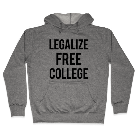 Legalize Free College Hooded Sweatshirt