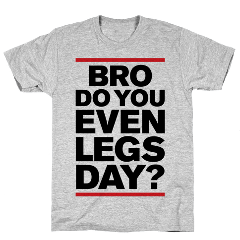 Legs Day Mens T-Shirt