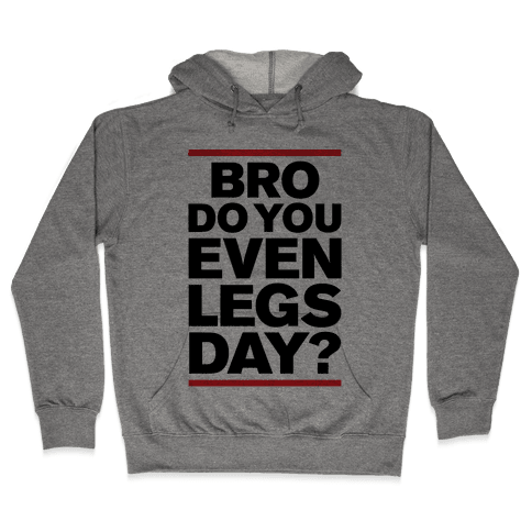 Legs Day Hooded Sweatshirt