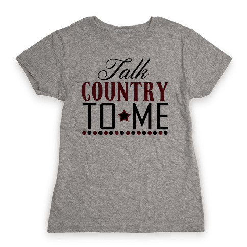Talk Country Womens T-Shirt
