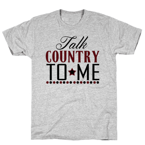 Talk Country Mens T-Shirt