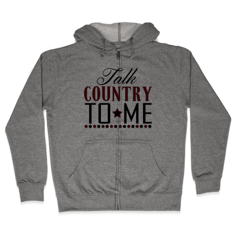 Talk Country Zip Hoodie