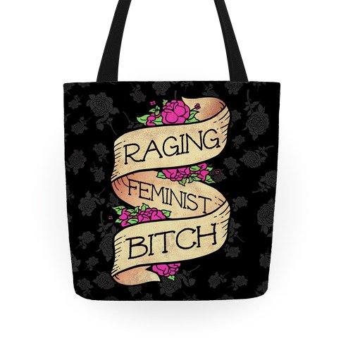 Raging Feminist Bitch Tote