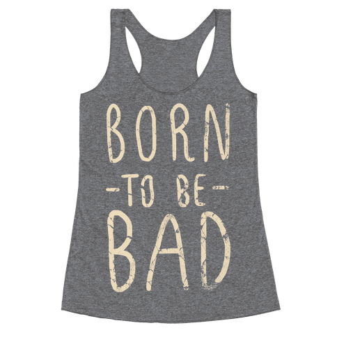 Born to Be Bad Racerback Tank Top