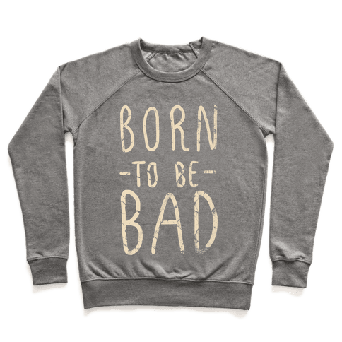 Born to Be Bad Pullover