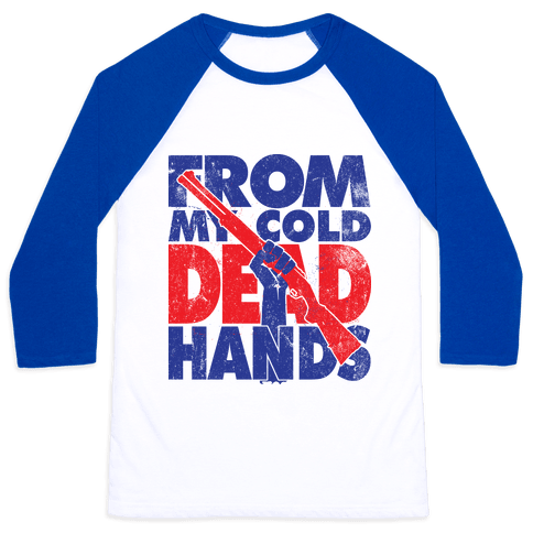 From My Cold Dead Hands Baseball Tee
