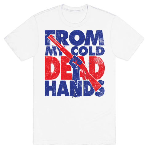 From My Cold Dead Hands Mens T-Shirt