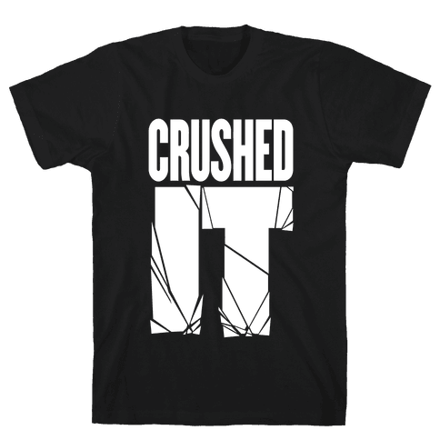 Crushed It Mens T-Shirt