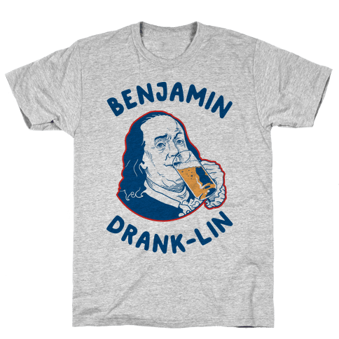 Benjamin Drank-lin Mens T-Shirt