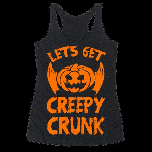 Let's Get Creepy Crunk Racerback Tank Top