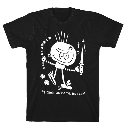 I didn't choose the thug life Mens T-Shirt