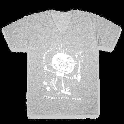 I didn't choose the thug life V-Neck Tee Shirt