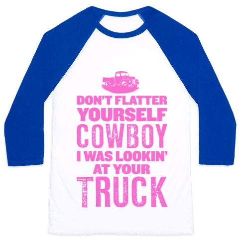 DON'T FLATTER YOURSELF... (Pink) Baseball Tee