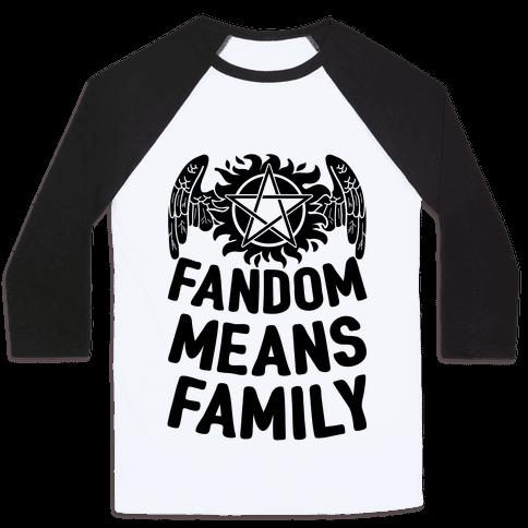 Fandom Means Family (Supernatural) Baseball Tee