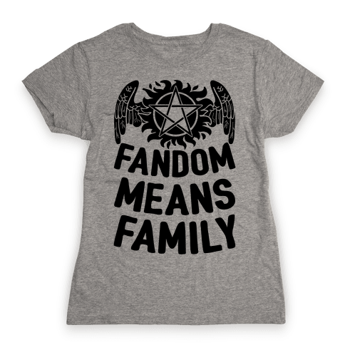 Fandom Means Family (Supernatural) Womens T-Shirt