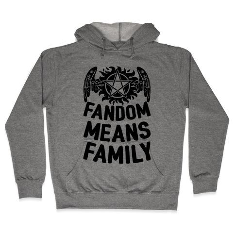 Fandom Means Family (Supernatural) Hooded Sweatshirt