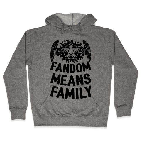 Fandom Means Family (Supernatural) Hooded Sweatshirt