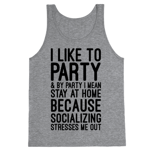 Socializing Stresses Me Out Tank Top