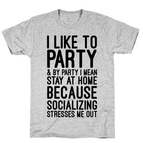 Socializing Stresses Me Out T-Shirt