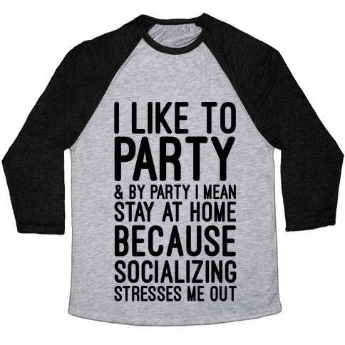 Socializing Stresses Me Out Baseball Tee