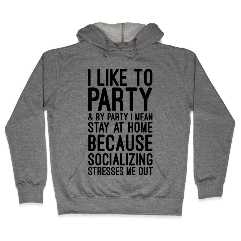 Socializing Stresses Me Out Hooded Sweatshirt