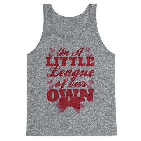 In A League Of Our Own (Little) Tank Top