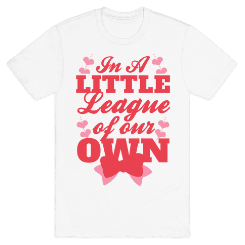 In A League Of Our Own (Little) Mens T-Shirt