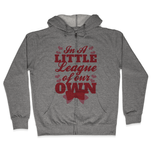 In A League Of Our Own (Little) Zip Hoodie
