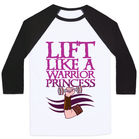Lift Like A Warrior Princess Baseball Tee