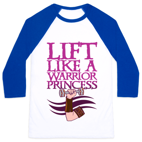 Lift Like A Warrior Princess Baseball Tee