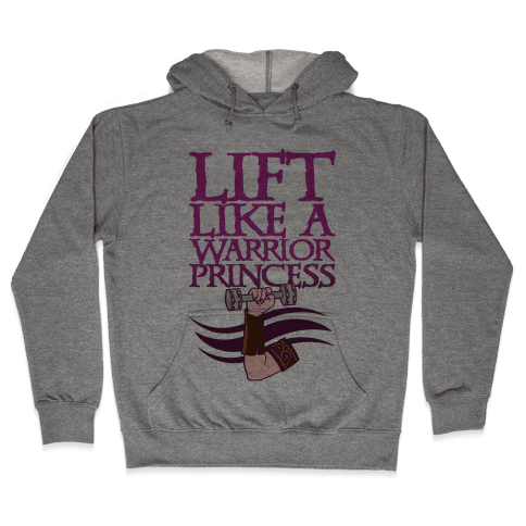 Lift Like A Warrior Princess Hooded Sweatshirt