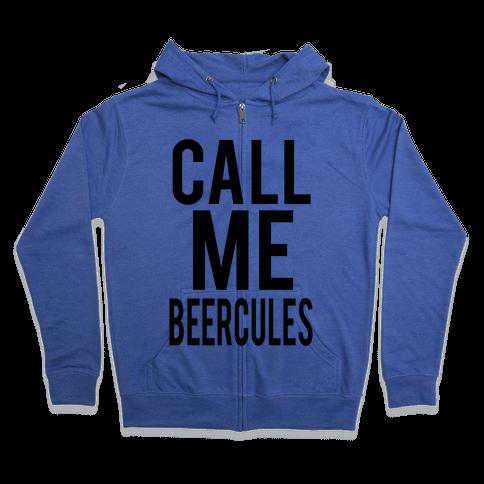 Call Me Beercules Zip Hoodie