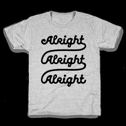 Alright Alright Alright Kids T-Shirt