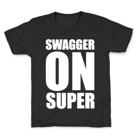 Swagger On Super Kids T-Shirt