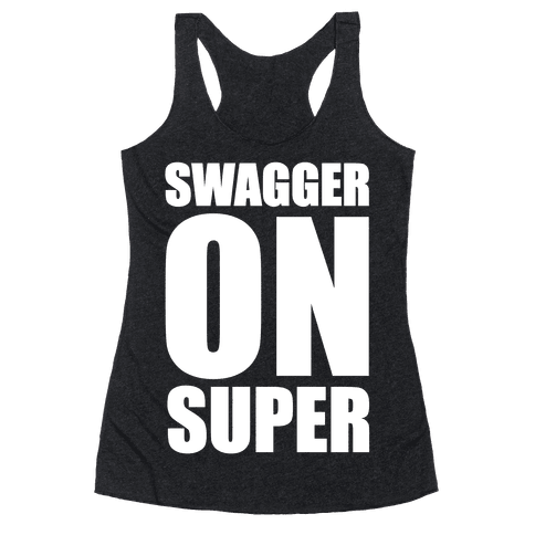 Swagger On Super Racerback Tank Top