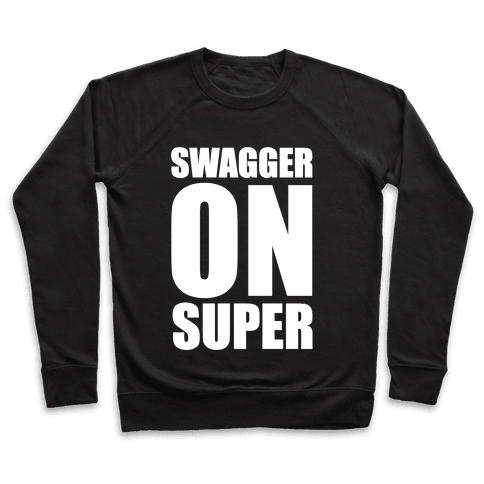 Swagger On Super Pullover