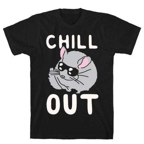 Chill Out Chinchilla T-Shirt