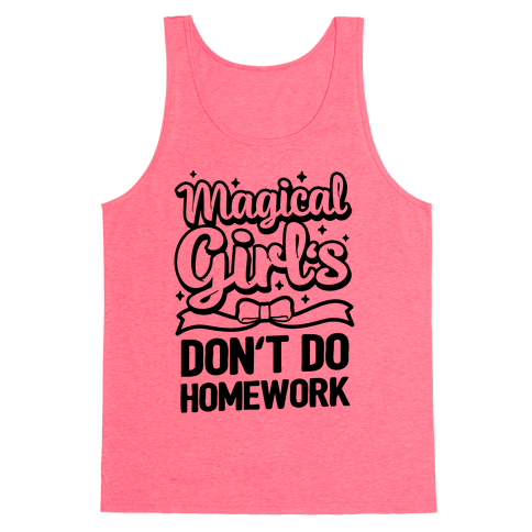 Magical Girl's Don't Do Homework Tank Top