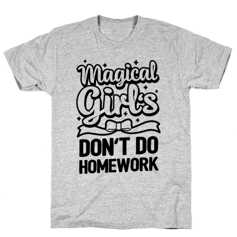 Magical Girl's Don't Do Homework Mens T-Shirt