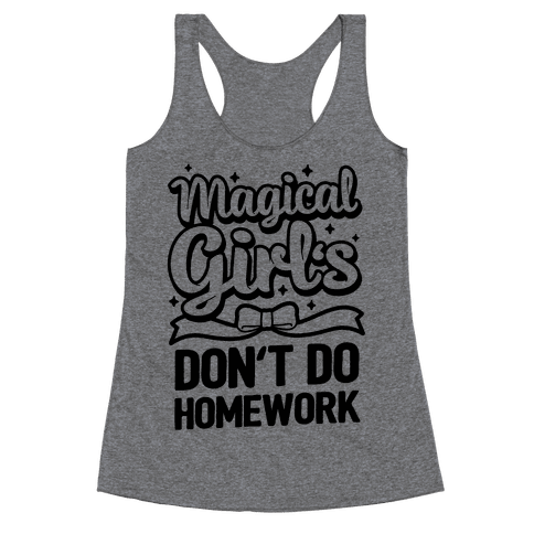 Magical Girl's Don't Do Homework Racerback Tank Top