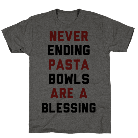 Never Ending Pasta Bowls Are a Blessing Mens/Unisex T-Shirt