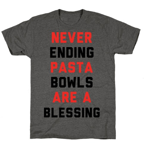 Never Ending Pasta Bowls Are a Blessing T-Shirt