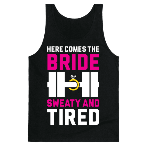 Here Comes The Bride Tank Top