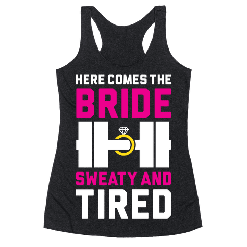 Here Comes The Bride Racerback Tank Top