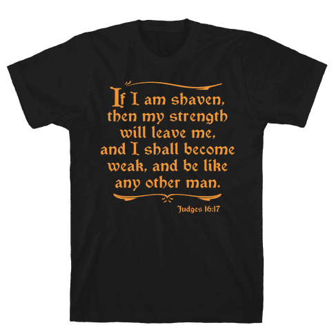 If My Beard is Shaven, My Strength Will Leave Me Mens T-Shirt