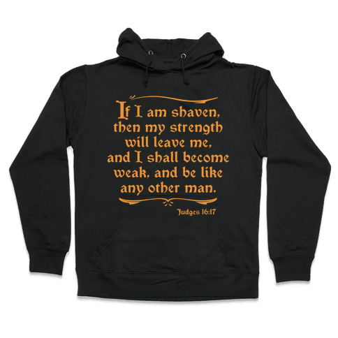 If My Beard is Shaven, My Strength Will Leave Me Hooded Sweatshirt