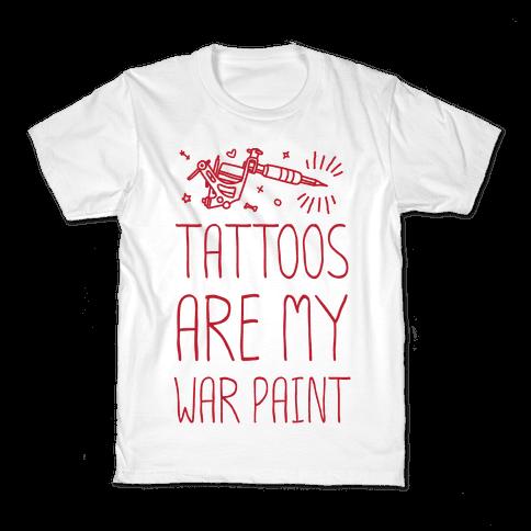 Tattoos Are My War Paint Kids T-Shirt